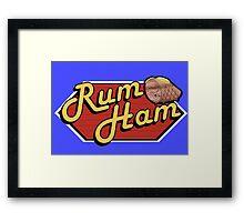 It's Always Sunny: Rum Ham Framed Print