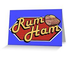 It's Always Sunny: Rum Ham Greeting Card