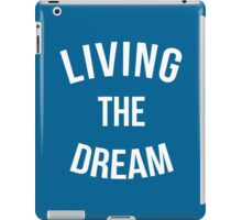 Living The Dream Quote iPad Case/Skin