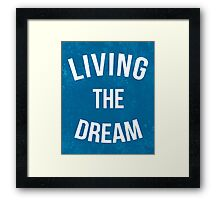 Living The Dream Quote Framed Print
