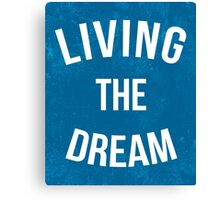 Living The Dream Quote Canvas Print