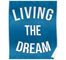 Living The Dream Quote Poster