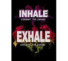 Inhale Exhale (White text) Photographic Print