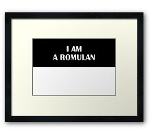 I AM A ROMULAN (Original) Framed Print