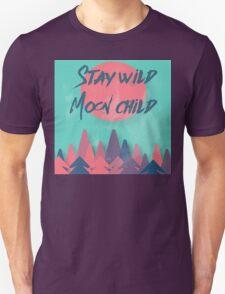 Stay wild Moon child Unisex T-Shirt