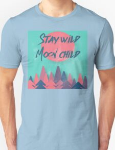 Stay wild Moon child Unisex T-Shirt