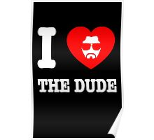 Love the Dude Poster