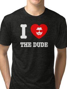 Love the Dude Tri-blend T-Shirt