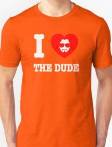 Love the Dude Unisex T-Shirt