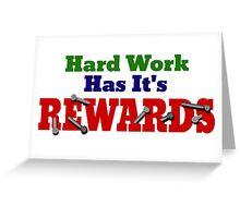 Hard Work Has It's Rewards Greeting Card
