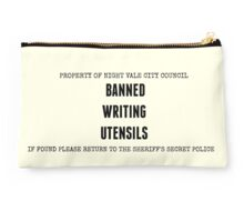 """Banned Writing Utensils"" Welcome To Night Vale  Studio Pouch"