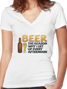 Beer: the reason why I get up every afternoon Women's Fitted V-Neck T-Shirt