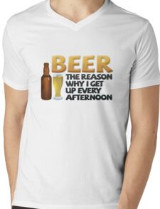 Beer: the reason why I get up every afternoon Mens V-Neck T-Shirt