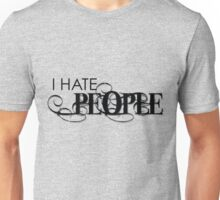 I Hate People Unisex T-Shirt