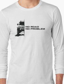 No Road, No Problem Long Sleeve T-Shirt