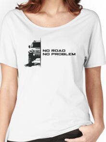 No Road, No Problem Women's Relaxed Fit T-Shirt