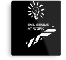 Evil Genius At Work. Metal Print
