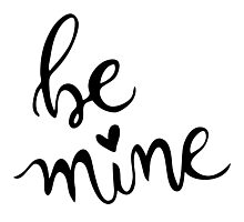 Be mine brush lettering greeting Photographic Print