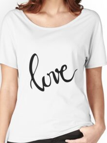 love hand lettered greeting Women's Relaxed Fit T-Shirt