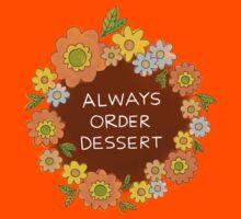 Always Order Dessert Kids Tee