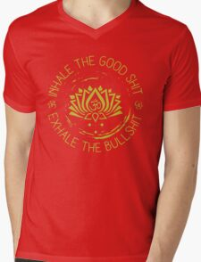 Buddha inhale the good shit exhale the bullshit Mens V-Neck T-Shirt