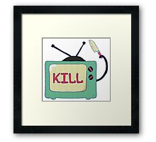 Tv Kills Framed Print