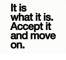 Accept And Move On Quote by Ioander