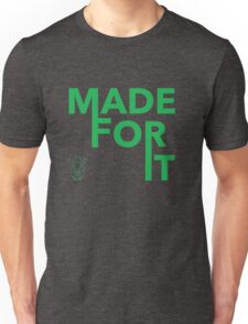 Made For It 2.0 Unisex T-Shirt