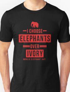 I Choose Elephants Over Ivory Unisex T-Shirt