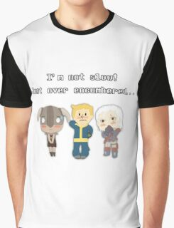 I'm not slow! Just over encumbered...  Graphic T-Shirt