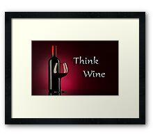 THINK WINE Framed Print