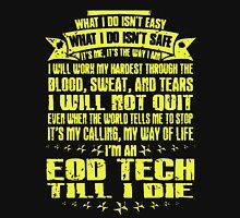 EOD Tech Till I Die Unisex T-Shirt