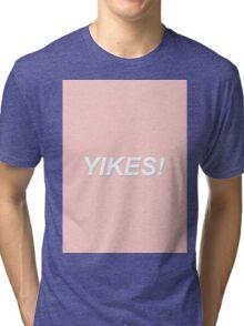 YIKES! Tri-blend T-Shirt
