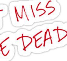 dont miss deadline Sticker