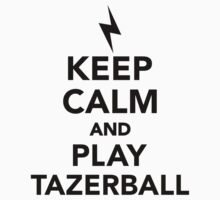 Keep calm and play Tazerball Kids Clothes