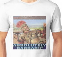 Absolutely Barbaric  Unisex T-Shirt