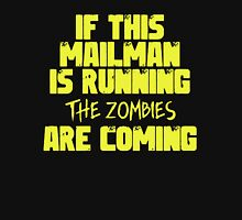 If This Mailman Is Running The Zombies Are Coming Unisex T-Shirt
