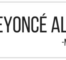 """I am Beyonce always"" The office quote Sticker"