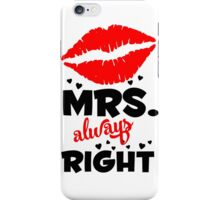MRS ALWAYS RIGHT iPhone Case/Skin