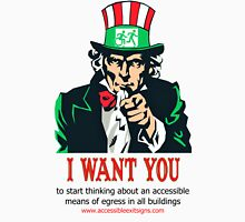 Uncle Sam I want you to start thinking about an accessible means of egress in all buildings Unisex T-Shirt