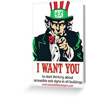 Uncle Sam I want you to start thinking about accessible exit signs in all buildings Greeting Card