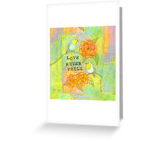 Love Never Fails Greeting Card
