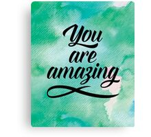 You Are Amazing All-Over Quote Canvas Print