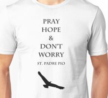 Pray, Hope, Don't Worry Unisex T-Shirt