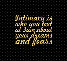 Intimacy is who you text at 3 am about your dreams and fears - Relationship Quote by Wordpower
