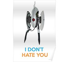 Portal Turret - I Don't Hate You Poster