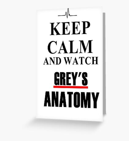 Keep calm and watch Grey's Anatomy Greeting Card