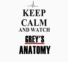 Keep calm and watch Grey's Anatomy Unisex T-Shirt