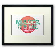 Mulder, It's Me Framed Print