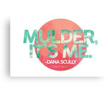 Mulder, It's Me Metal Print